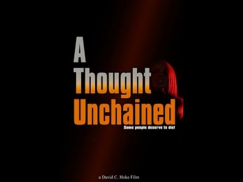 Download A THOUGHT UNCHAINED - FULL LENGTH FEATURE FILM - DRAMA SUSPENSE