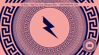 12 Tones - Take You Away (Original Mix) [Rhythmetic 032]