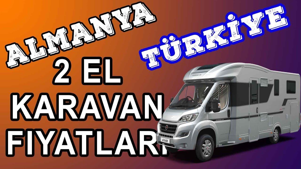 almanya turkiye 2 el karavan fiyatlari karsilastirmasi