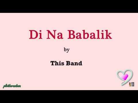 Di Na Babalik Lyrics This Band - YouTube