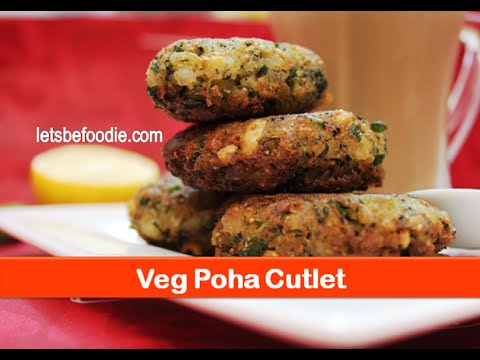 Veg Poha Cutlet Recipe/easy Vegetarian Evening Snacks/Indian Tea Time Snack Recipes-letsbefoodie.com