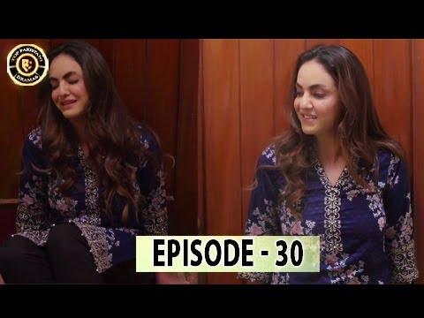Aisi Hai Tanhai Episode 30 - Top Pakistani Drama