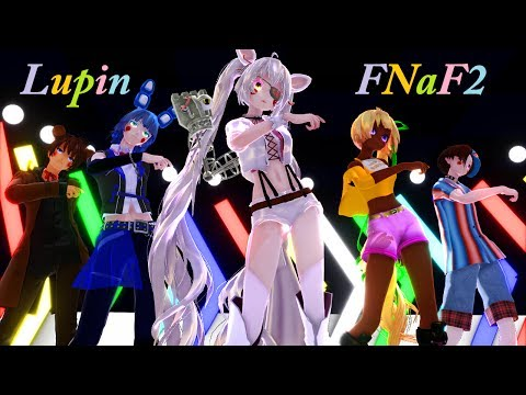 FNaF2 【Lupin】 Extended~ Five Nights at Freddy's 2【MMD x FNAF】Model DL