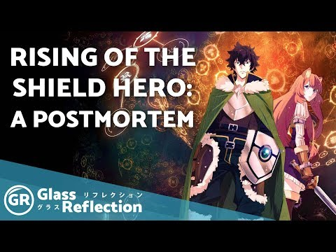 Rising Of The Shield Hero: A Postmortem | Glass Reflection