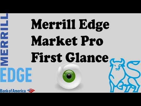 Bank Of America - Merrill Edge - Market Pro First Time Glance
