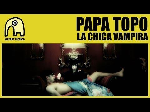PAPA TOPO - La Chica Vampira [Official]