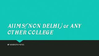 What to chose AIIMS(Non Delhi) or Other Medical colleges