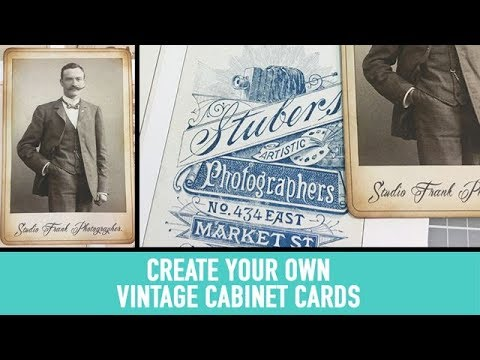 How to create your own custom vintage cabinet cards.