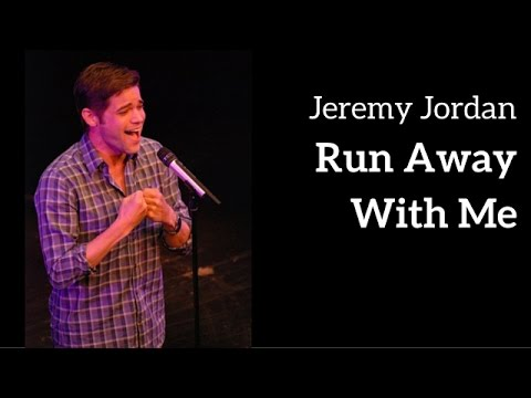 "Jeremy Jordan | ""Run Away With Me"" 