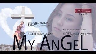 MY ANGEL... (Heart Touching.. Mizo Short Film 2018 )