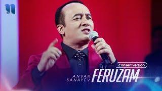 Anvar Sanayev - Feruzam | Анвар Санаев - Ферузам (consert Version)