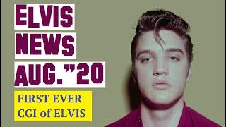 Elvis Presley News Report 2020: August (First computer-generated image of Elvis !)