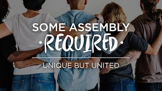 Some Assembly Required: Unique but United
