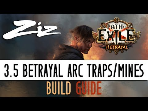 Ziz - Arc Traps And Mines Starter Build Guide 3.5 Path Of Exile: Betrayal