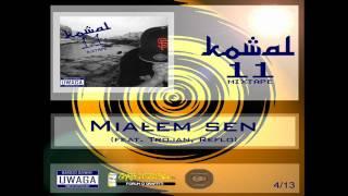 4. Kowal - Miałem Sen (feat. Trojan, Reflo) (11 MIXTAPE)