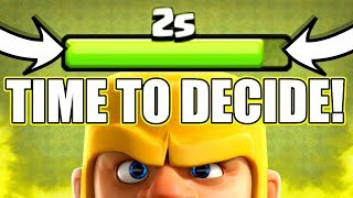 HARDEST DECISION I'VE EVER MADE IN CLASH OF CLANS!