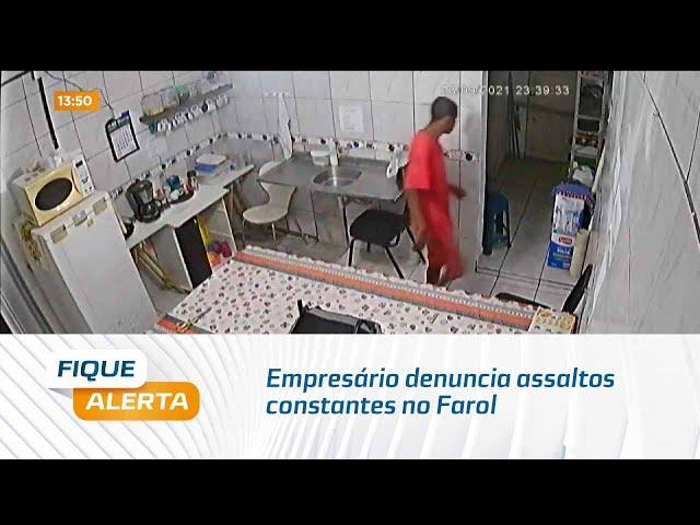 Empresário denuncia assaltos constantes no Farol