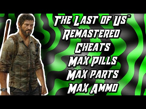 The Last Of Us™ Remastered Cheats- Max Pills, Max Parts And Max Ammo- Ps4 Save Wizard