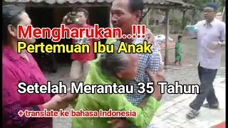 Video Mengharukan, Ibu Anak Bertemu Setelah 35 Tahun Merantau + Teks Translate download MP3, 3GP, MP4, WEBM, AVI, FLV September 2018