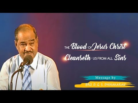 The Blood of Jesus Christ cleanse us from all sins | DR DGS Dhinakaran