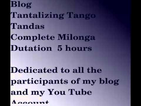 Tantalizing Tango Tandas Dj El Monje  Complete Milonga