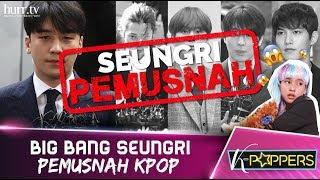 K-Poppers | Seungri : Pemusnah K-Pop