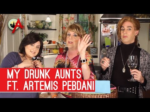 My Drunk Aunts ft. Artemis Pebdani and Kevin Wu