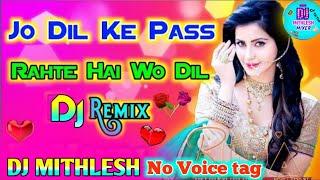 Jo Dil Ke Paas Rahte Hain Wo Dil Kyo Tod Jate Hain Sad Song No Voice Tag Dj Mithlesh Mixer