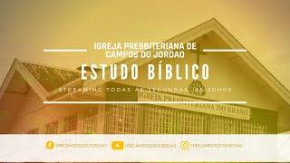 Estudo Bíblico   Igreja Presbiteriana de Campos do Jordão   Ao Vivo - 20/07