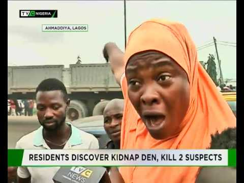 FULL REPORT : Residents discover alleged kidnappers' den, kill two suspects