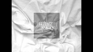 Whirr - Heavy (New Song 2014)