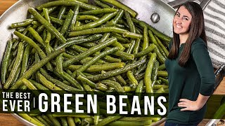 How to Cook the Best Green Beans Ever | The Stay At Home Chef