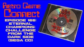 Retro Game Connect #166: Eternal Champions: Challenge from the Dark Side (Sega CD)