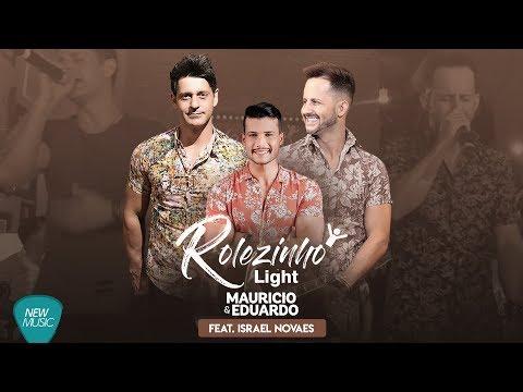 Mauricio e Eduardo – Rolezinho Light ft. Israel Novaes