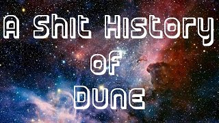 A Shit History of Dune