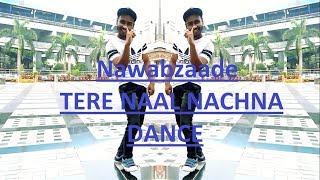 Nawabzaade: TERE NAAL NACHNA | Badshah | Dance Choreography | Striker