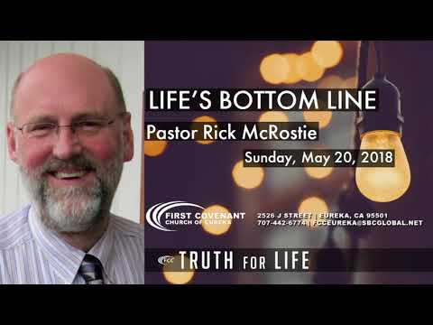Life's Bottom Line | Rick McRostie | Truth for Life: Week 3