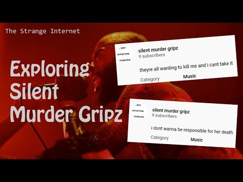 Exploring The Strange YouTube Channel Silent Mu*der Gripz [The Strange Internet EP9]