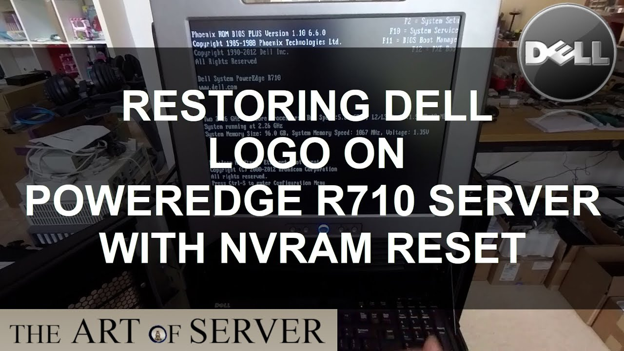 Restoring Dell Logo on R710 with NVRAM reset