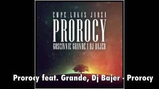 Prorocy feat. Grande, Dj Bajer - Prorocy