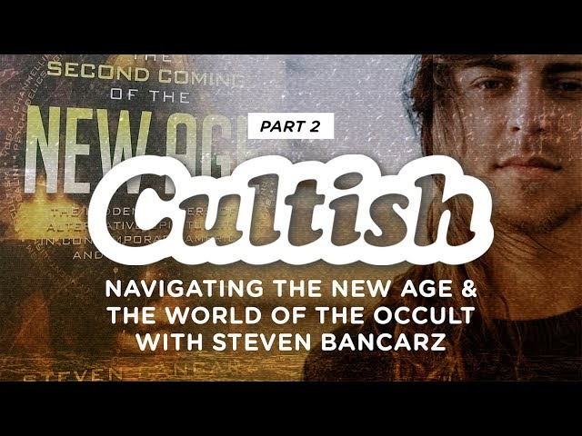 Cultish: Engaging the New Age Part 2