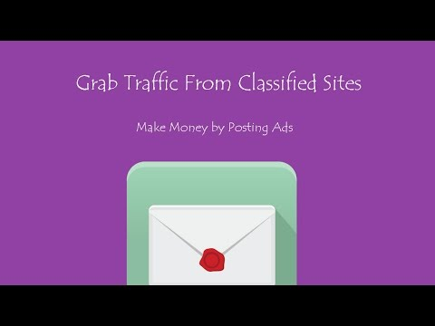 Grab Traffic from Classified Sites - Make Money by Posting Ads Online