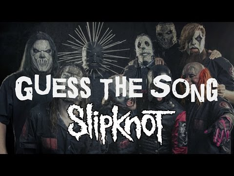 Guess The Song Challenge: Slipknot