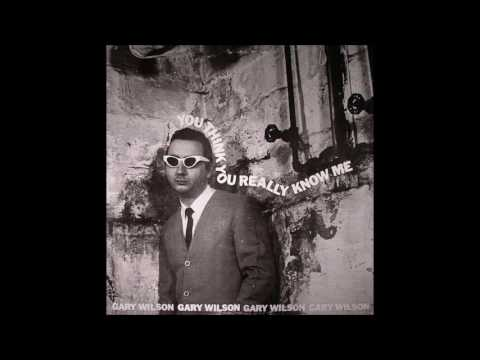 gary wilson - you think you really know me (full album)