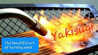 Yakisugi (shou Sugi Ban) Japanese Wood Burning