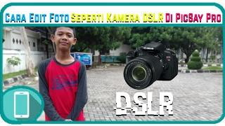 Cara Edit Foto Seperti Kamera DSLR Di PicSay Pro   Tutorial #14   Gilang Swag