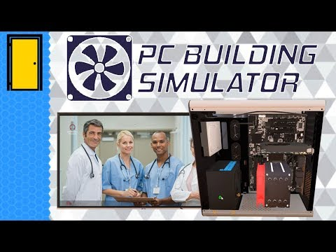 PC Building Simulator - So Much TWIDDLING - Let's Play PC Building Simulator
