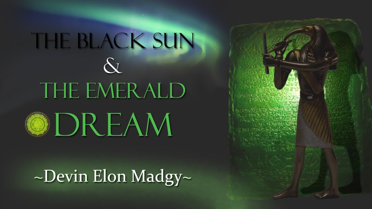the Black Sun & the Emerald Dream ~ Devin Elon Madgy