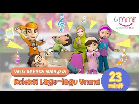 Koleksi Lagu UMMI | BAHASA MELAYU | KIDS SONG | ISLAMIC SONG | 23 MINUTES