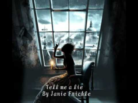 Tell me a lie by Janie Frickle